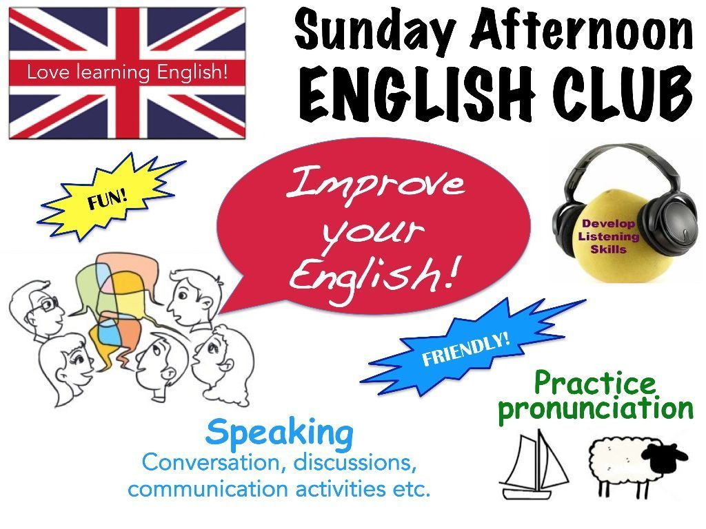 SUNDAY ENGLISH CLUB: Come & improve your English - Speaking, Conversation, Listening, Grammar et