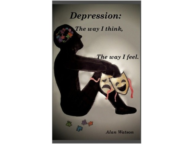 Beating depression!!! Depression: The way i think, The way i feel. New Book By Alan Watson twittw
